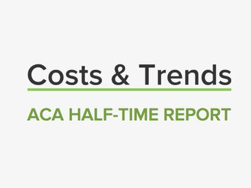 ACA Half-Time Snapshot: Open Enrollment Costs & Trends