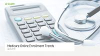 eHealth Report - Medicare Online Enrollment Trends