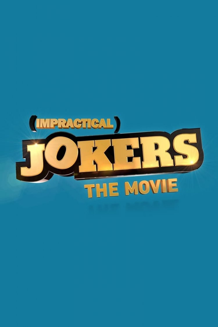 """Impractical Jokers: The Movie"" movie poster"