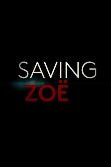 """Saving Zoë"" movie poster"