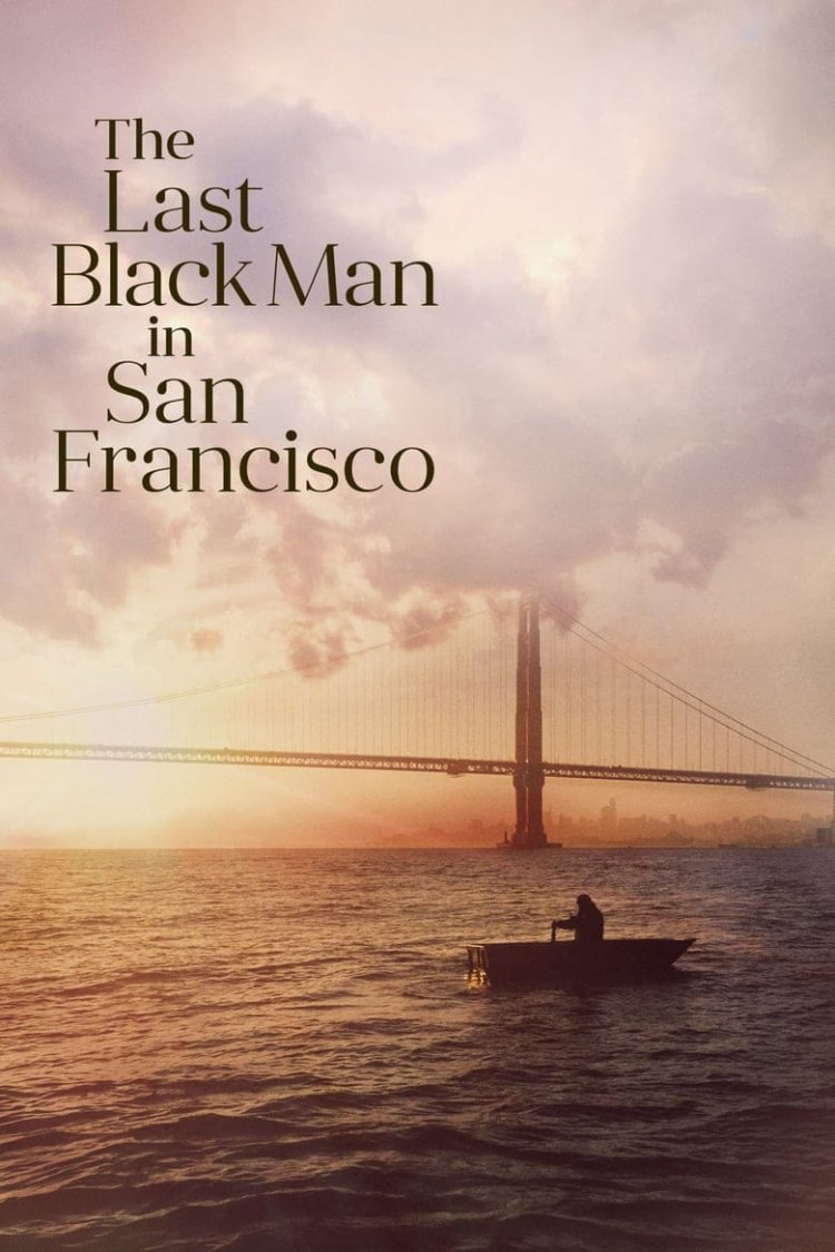"""The Last Black Man in San Francisco"" movie poster"