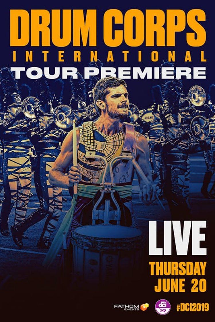 """Drum Corps International - 2019: Tour Premiere"" movie poster"
