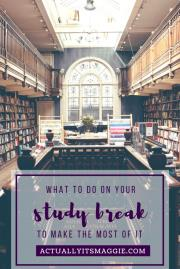 What To Do On Your Study Break