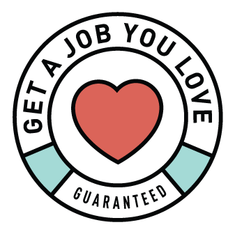 Get a job you love within 6 months of graduation or receive a 100% tuition refund.