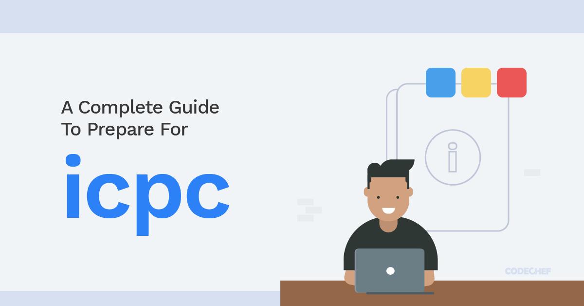 A Complete Guide To Prepare For ICPC | CodeChef