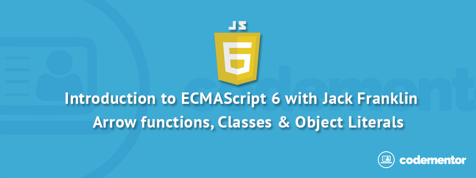Introduction to ECMAScript 6, Part 1: Arrow functions