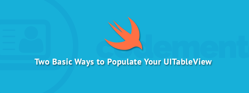 Two Basic Ways To Populate Your UITableView | Codementor
