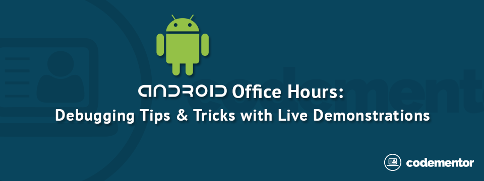 Android Office Hours