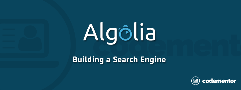 How to Build a Search Engine with Algolia | Codementor