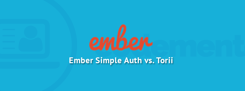Ember Simple Auth vs Torii