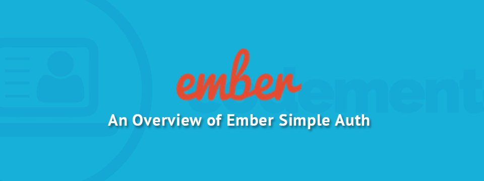 An Overview of Ember Simple Auth