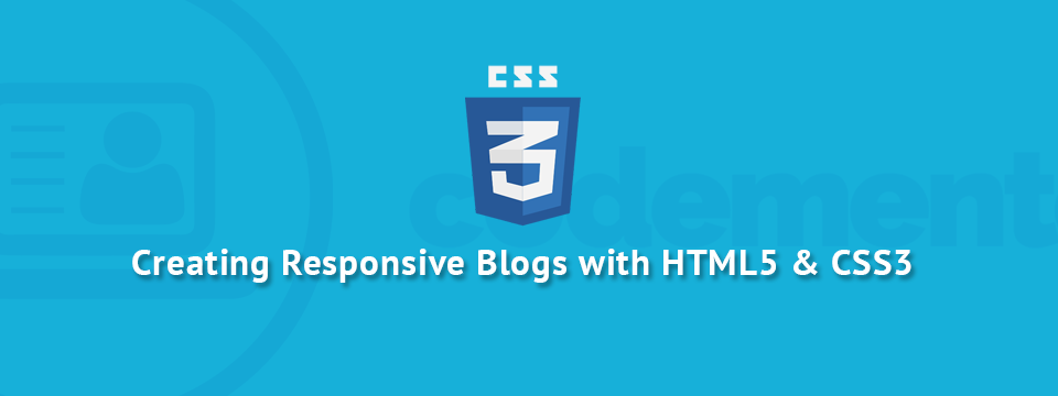 An Extensive Guide To Create Responsive Blogs Using HTML5 and CSS3