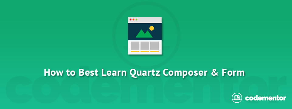 How to Best Learn Quartz Composer & Form