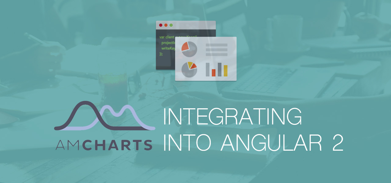 amCharts Tutorial: Integrating into Angular 2
