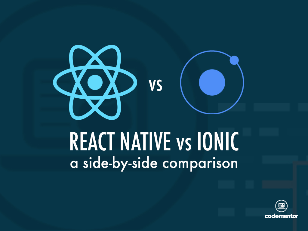 React Native vs Ionic: A Side-by-Side Comparison | Codementor