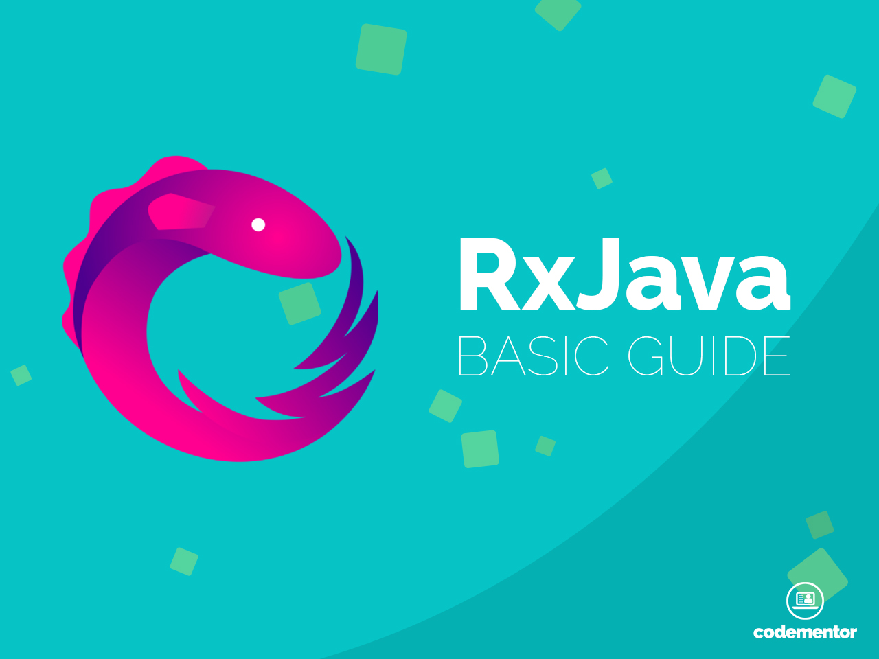 How to Use RxJava: Basic Guide