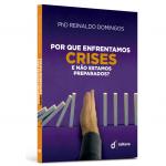 Por que enfrentamos crises e não estamos preparados?