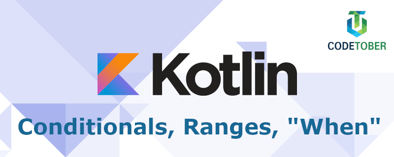 Learn: Kotlin Conditionals, Ranges, and