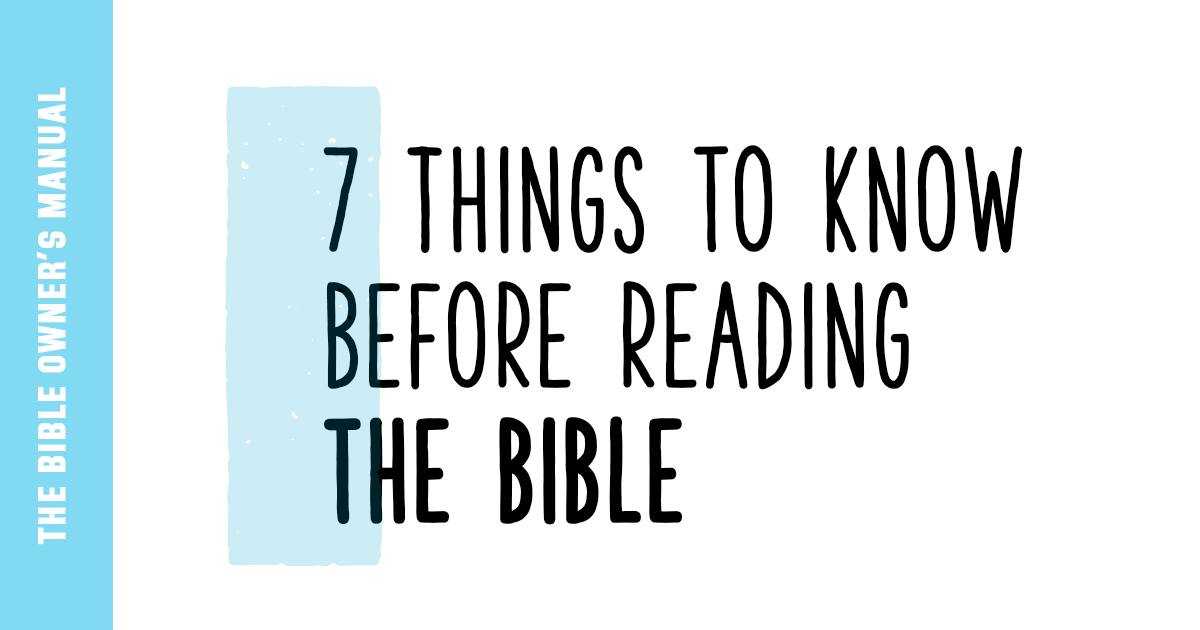 7 Things To Know Before Reading The Bible Life Hope Truth