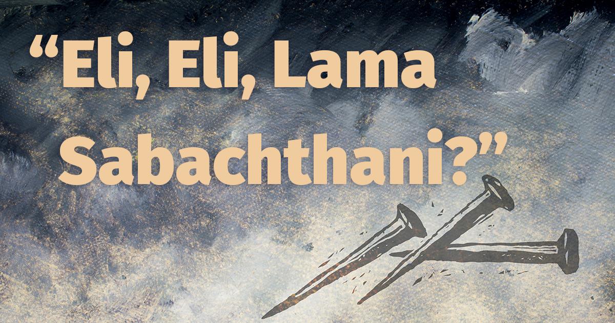 eli eli lama sabachthani
