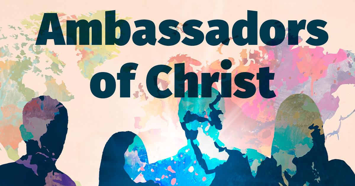 Ambassadors of Christ