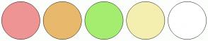 Color Scheme with #EE9494 #E8B96D #A5ED70 #F4EFB0 #FFFFFF