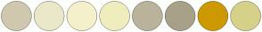 Color Scheme with #CFC8AE #EAE8C9 #F4F0CB #EFEDBE #BAB39B #A8A188 #CC9900 #D5D188