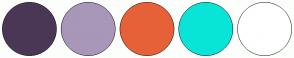 Color Scheme with #4A3756 #A897B8 #E66137 #08E4D7 #FFFFFF