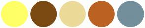 Color Scheme with #FFFF66 #7B4A12 #EBDA98 #BA6222 #738F9B