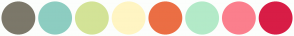 Color Scheme with #7C786A #8DCDC1 #D3E397 #FFF5C3 #EB6E44 #B3EAC8 #FB7F8D #D81D46