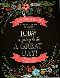 Today Is Going To Be A Great Day Inspirational Quote Adult