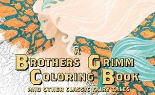 A Brothers Grimm Coloring Book and other classic fairy tales