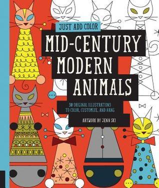 Just Add Color: Mid Century Modern Animals - Jenn Ski