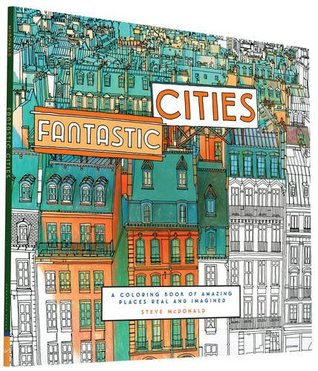 Fantastic Cities - Steve McDonald