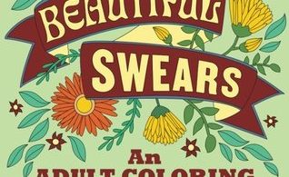 Beautiful Swears - An Adult Coloring Book