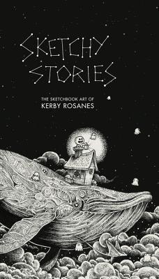 Sketchy Stories - Kerby Rosane's Sketch Book