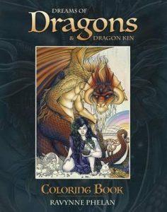 Dreams of Dragons & Dragon Kin Coloring Book – Ravynne Phelan