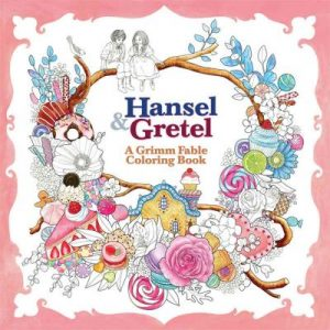 Hansel & Gretel  Coloring Book –  A Grimm Fable