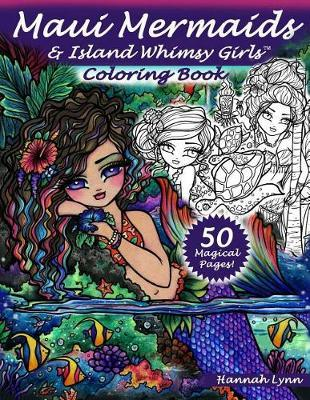 Maui Mermaids Island Whimsy Girls Coloring Book