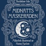 Tales from the Midnight Masquerade Coloring Book by Hanna Karlzon