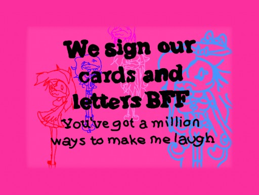 we sign our cards and letters bff