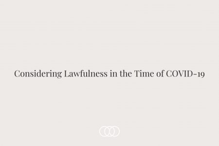 Considering Lawfulness in the Time of COVID-19