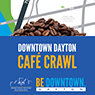 Café Crawl - Downtown Dayton