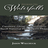 Stoked On Waterfalls: Canmore, Ghost, & Southern Banff National Park Region Maps - Bundle