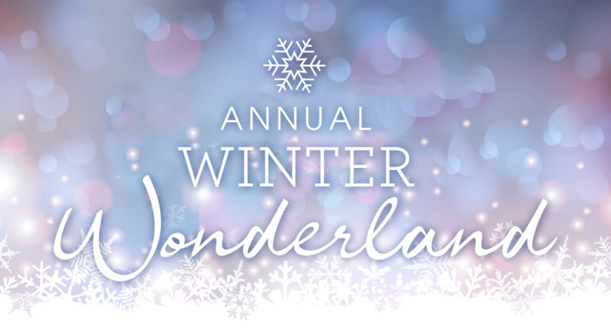 Snowy scene that says Annual Winter Wonderland