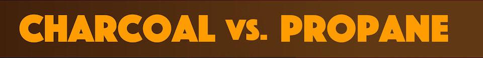 Charcoal vs Propane