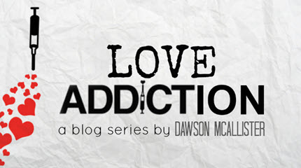 Ever Heard of Love Addiction?