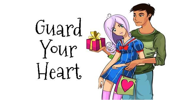 Guard Your Heart Dating Relationships