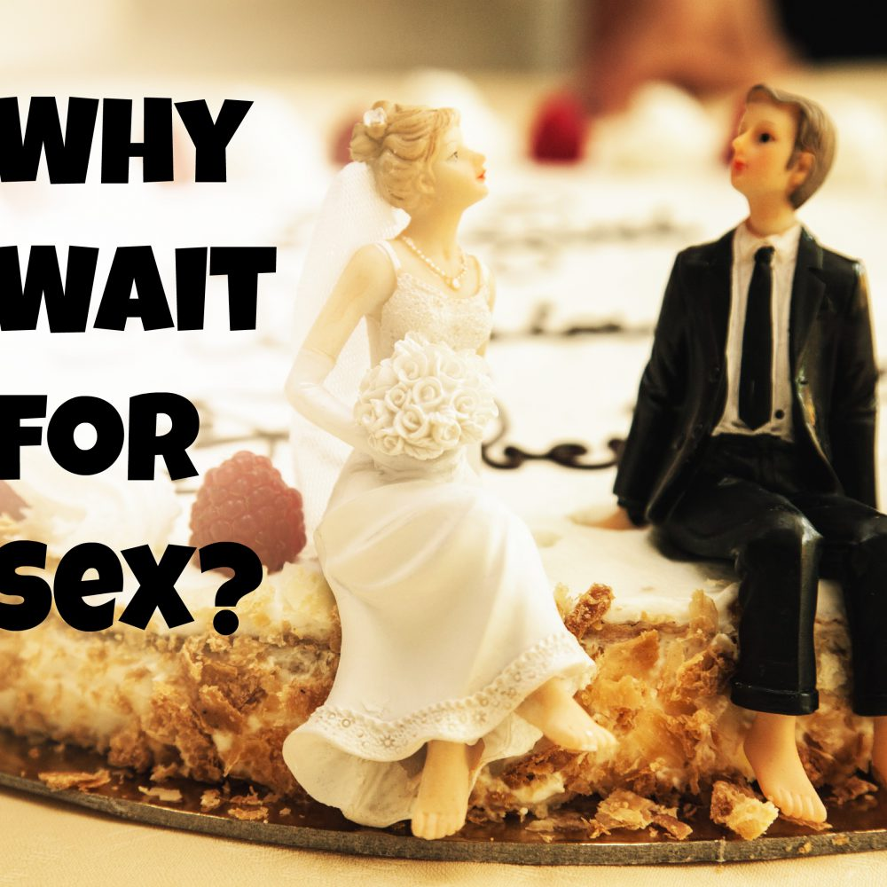 Why Wait For Sex?