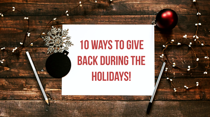 10 Ways to Give Back During the Holidays!